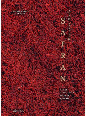 AT Verlag Safran - Das rote Gold | Anbau, Geschichte, Handel, Rezepte