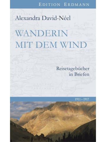 Edition Erdmann Wanderin mit dem Wind | Reisetagebücher in Briefen. 1911-1917