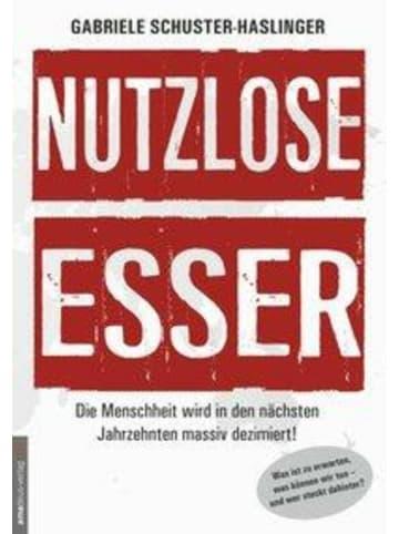 Amadeus Nutzlose Esser | Die Menschheit wird in den nächsten Jahrzehnten massiv...