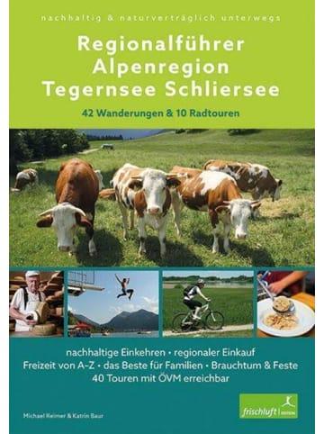 Frischluft Edition Regionalführer Alpenregion Tegernsee Schliersee | nachhaltig &...