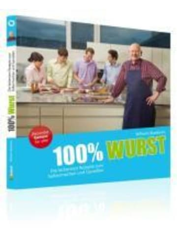 Draksal Fachverlag 100% Wurst | Die leckersten Rezepte zum Selbermachen und Genießen