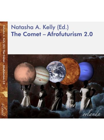 Orlanda Frauenverlag The Comet - 150 years W.E.B. Du Bois   Afrofuturism 2.0