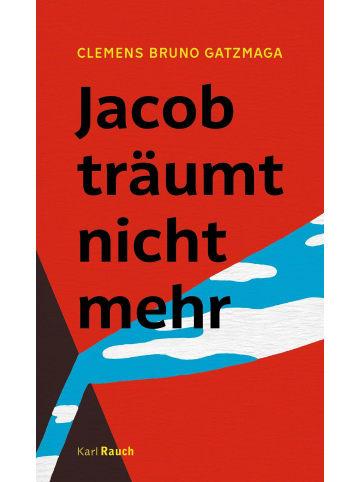 Karl Rauch Jacob träumt nicht mehr