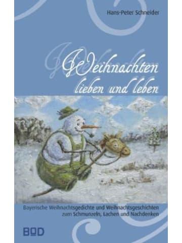 BoD-BOOKS on DEMAND Weihnachten lieben und leben