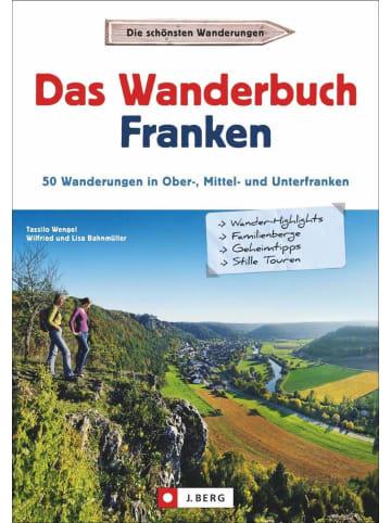 J. Berg Das Wanderbuch Franken   53 Wanderungen in Ober-, Mittel- und Unterfranken