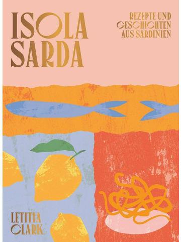 Ars vivendi Isola Sarda | Rezepte und Geschichten aus Sardinien