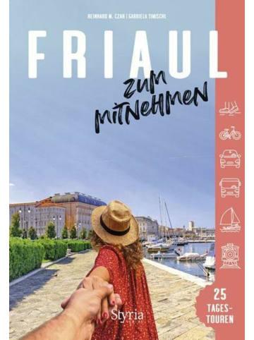 Styria Friaul zum Mitnehmen   25 Tagestouren