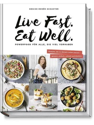 Becker-Joest-Volk Live Fast. Eat Well. | Powerfood für alle, die viel vorhaben