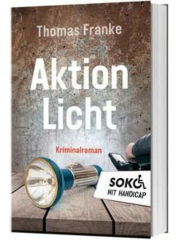 Gerth Medien Soko mit Handicap: Aktion Licht   Kriminalroman.