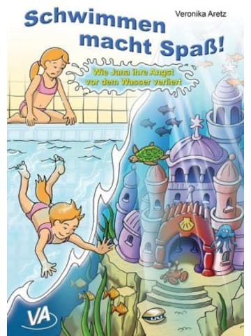 VA-Verlag Schwimmen macht Spaß! - Wie Jana ihre Angst vor dem Wasser verliert
