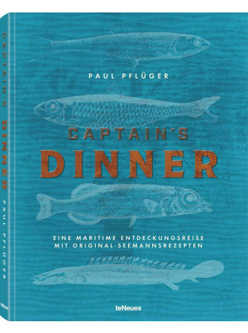 TeNeues Media Captain's Dinner, Deutsche Ausgabe | Eine maritime Entdeckungsreise mit...