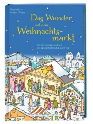 Deutsche Bibelgesellschaft Das Wunder auf dem Weihnachtsmarkt