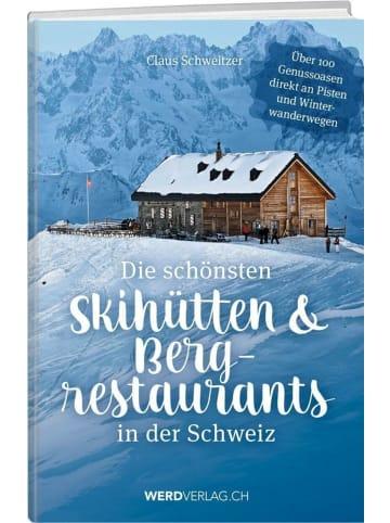Werd & Weber Die schönsten Skihütten & Bergrestaurants in der Schweiz | Über 100...