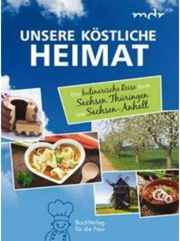 BuchVerlag für die Frau Unsere köstliche Heimat | Eine kulinarische Reise durch Sachsen, Thüringen...