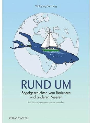 Stadler RUND UM | Segelgeschichten vom Bodensee und anderen Meeren