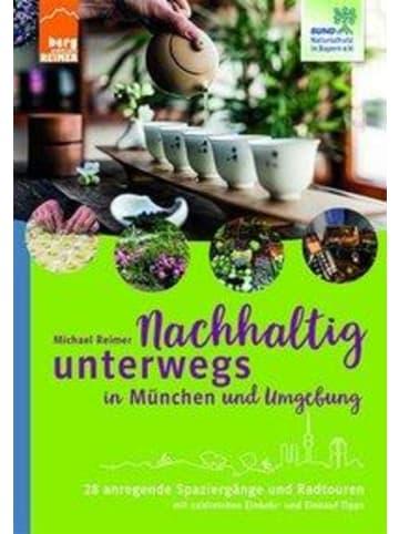 Berg Edition Reimer Nachhaltig unterwegs in München und Umgebung | 28 anregende Spaziergänge und...