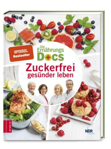 ZS Zabert und Sandmann Die Ernährungs-Docs - Zuckerfrei gesünder leben