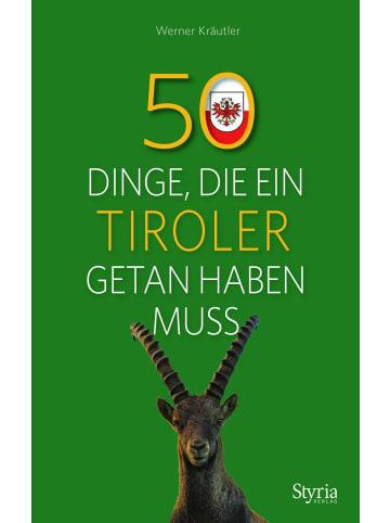 Styria 50 Dinge, die ein Tiroler getan haben muss