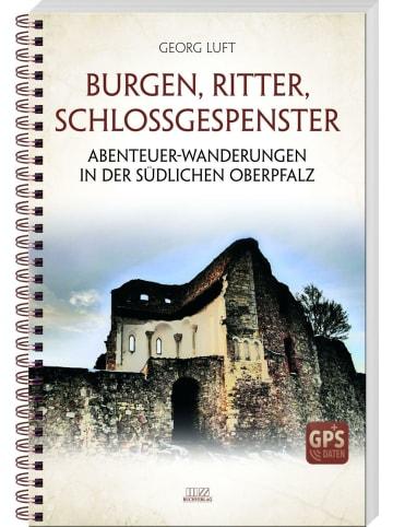MZ Buchverlag Burgen, Ritter, Schlossgespenster | Abenteuer-Wanderungen in der südlichen...
