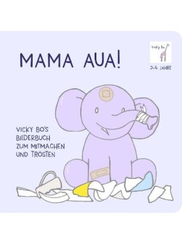 Vicky Bo Mama Aua! Vicky Bo's Bilderbuch zum Mitmachen und Trösten
