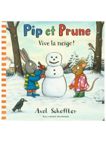 Editions Gallimard Pip et Prune - Vive la neige !