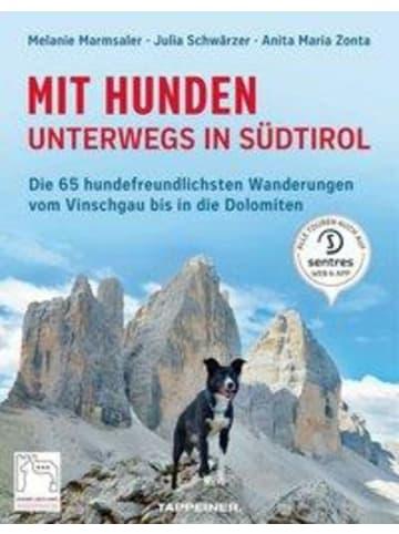 Tappeiner Mit Hunden unterwegs in Südtirol | Die hundefreundlichsten Wanderungen vom...