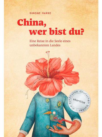 Reisedepeschen China, wer bist du?   Eine Reise in die Seele eines unbekannten Landes