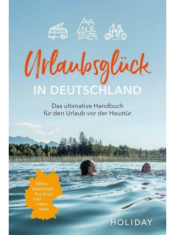 Travel House Media Urlaubsglück in Deutschland   Das ultimative Handbuch für den Urlaub vor der...