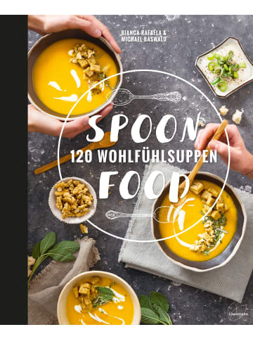 Löwenzahn Spoonfood   120 Wohlfühlsuppen