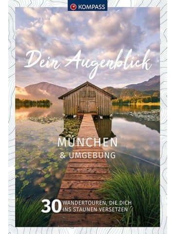Kompass-Karten Dein Augenblick München und Umgebung   30 Wandertouren, die dich ins Staunen...
