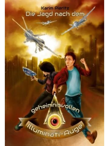 Karim Pieritz Verlag Die Jagd nach dem geheimnisvollen Illuminati-Auge - Jugendbuch ab 12 Jahren