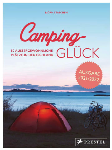 Prestel Verlag Camping-Glück 2021/2022 | 80 außergewöhnliche Plätze in Deutschland -...
