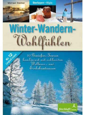 Frischluft Edition Winter-Wandern-Wohlfühlen