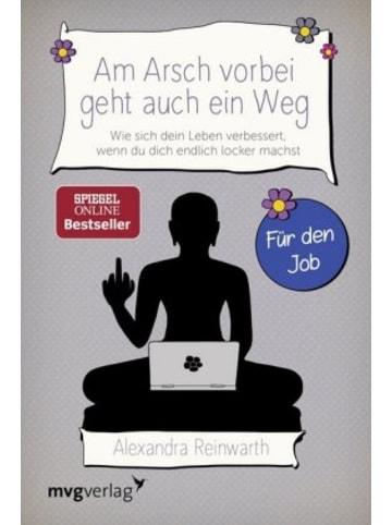 MVG-Moderne Verlagsgesellschaft Am Arsch vorbei geht auch ein Weg - Für den Job