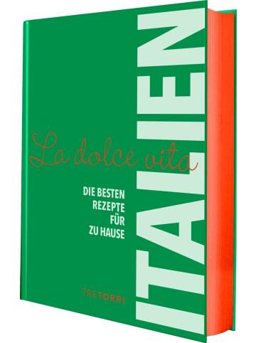 Tre Torri ITALIEN - La dolce vita   Die besten Rezepte für zu Hause