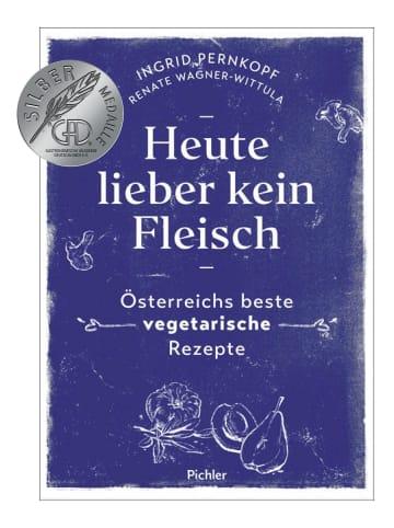Pichler Heute lieber kein Fleisch | Österreichs beste vegetarische Rezepte