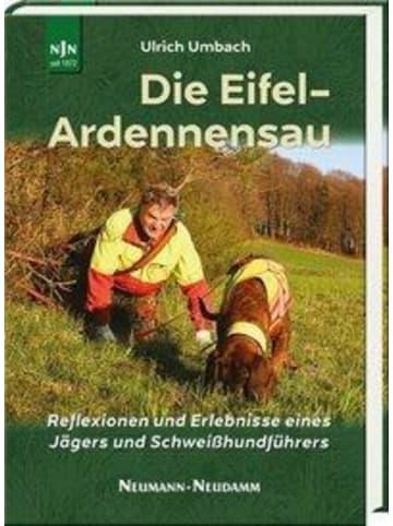 Neumann-Neudamm Die Eifel-Ardennensau   Reflexionen und Erlebnisse eines Jägers und...