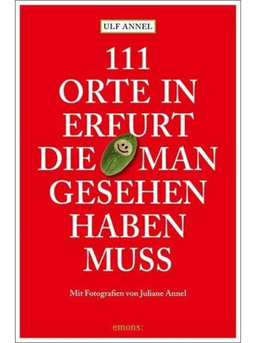 Emons 111 Orte in Erfurt die man gesehen haben muss   Reiseführer