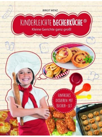 Becherküche.de Kinderleichte Becherküche - Kleine Gerichte ganz groß!, m. Messbecher-Set 3-tlg.