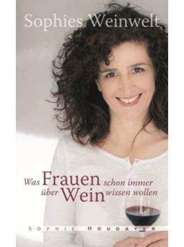 H.f.ullmann Verlag Sophies Weinwelt   Was Frauen schon immer über Wein wissen wollen