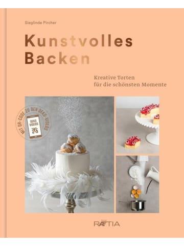 Edition Raetia Kunstvolles Backen   Kreative Torten für die schönsten Momente