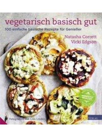 AT Verlag Vegetarisch basisch gut | 100 einfache basische Rezepte für Geniesser