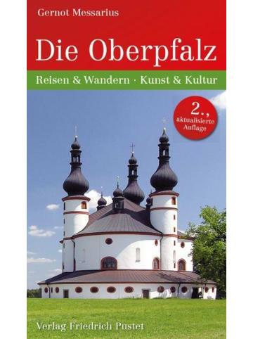 Verlag Anton Pustet Die Oberpfalz   Reisen und Wandern - Kunst und Kultur