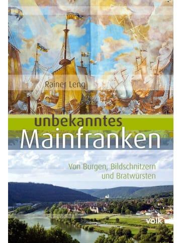 Volk München Unbekanntes Mainfranken   Schätze aus Geschichte, Natur und Kultur entdecken