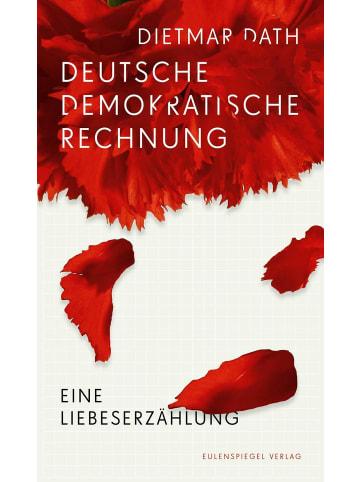 Eulenspiegel Deutsche Demokratische Rechnung | Eine Liebeserzählung