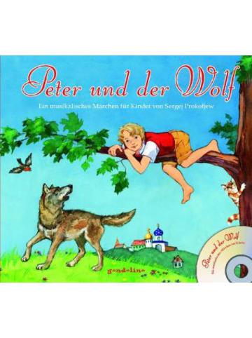 Gondolino Peter und der Wolf + CD - Ein musikalisches Märchen für Kinder von Sergej Prokofjew