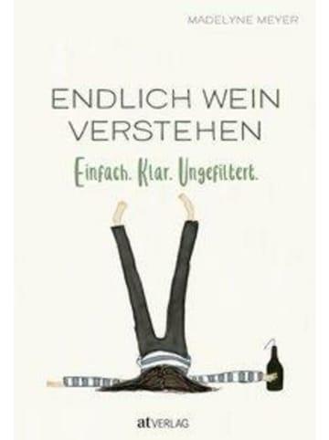 AT Verlag Endlich Wein verstehen | Einfach. Klar. Ungefiltert