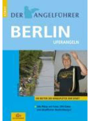 Die Rapsbande Der Angelführer Berlin | Die besten 200 Angelplätze der Stadt