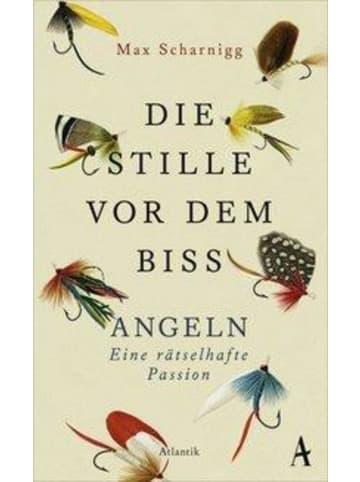 Atlantik Verlag Die Stille vor dem Biss | Angeln. Eine rätselhafte Passion