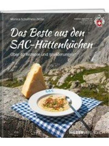 Werd & Weber Das Beste aus den SAC-Hüttenküchen | Über 40 Rezepte und Wanderungen